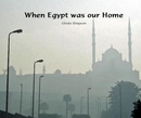 When Egypt was our Home